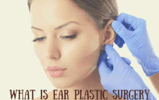 Ear Plastic Surgery or Otoplasty